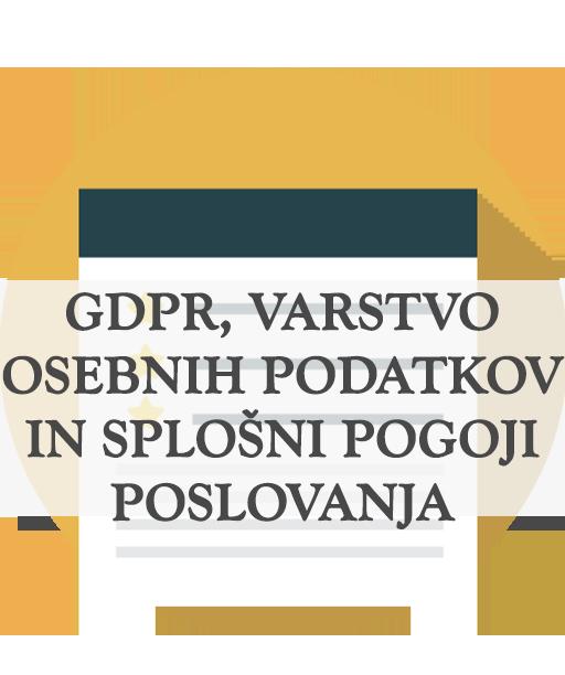 GDPR, varstvo osebnih podatkov in Splošni pogoji poslovanja